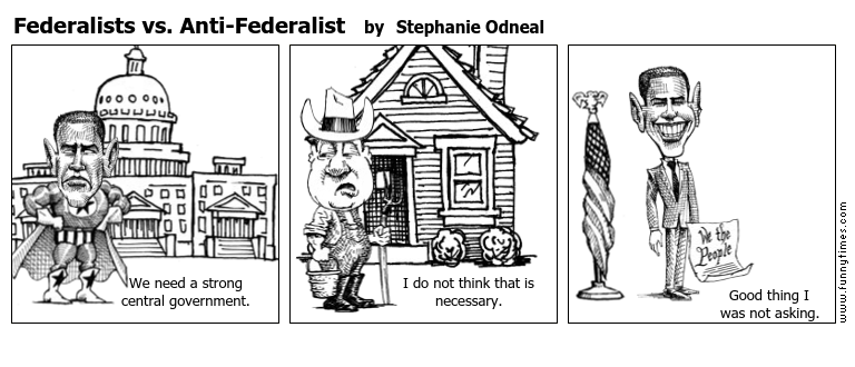 what the anti federalists and the federalist Anti-federalists, federalists, the federalist papers and the bill of rights 106  compare viewpoints about government in the federalist and the anti-federalist.