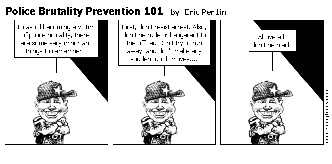 Police Brutality Prevention 101 by Eric Per1in