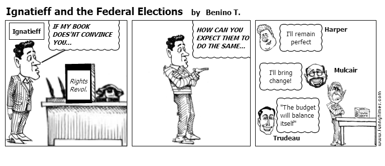 Ignatieff and the Federal Elections by Benino T.