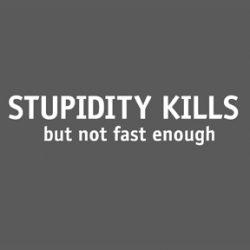 Stupidity Kills T-Shirt