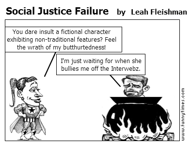 Social Justice Failure The Funny Times