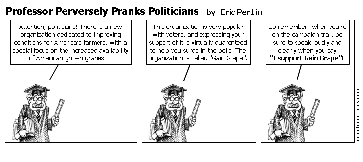Professor Perversely Pranks Politicians by Eric Per1in