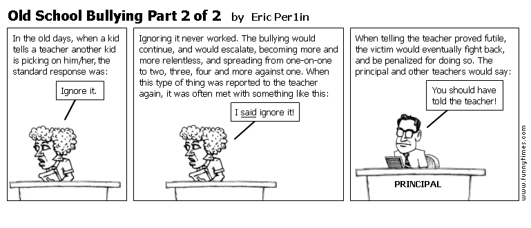 Old School Bullying Part 2 of 2 by Eric Per1in