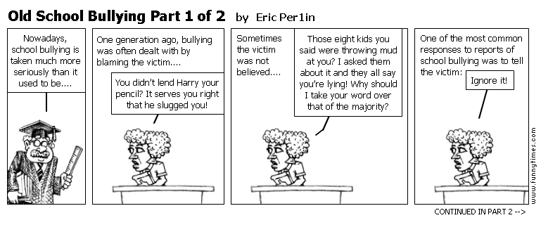 Old School Bullying Part 1 of 2 by Eric Per1in