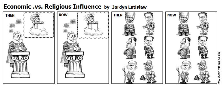 Economic .vs. Religious Influence by Jordyn Latislaw