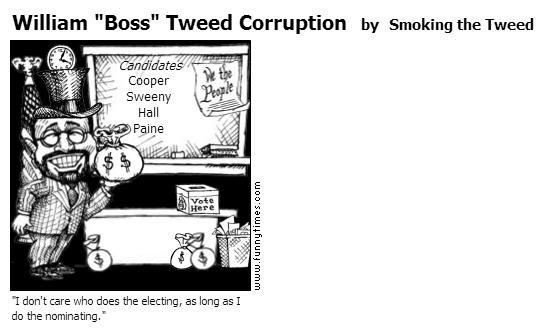 "William ""Boss"" Tweed Corruption by Smoking the Tweed"