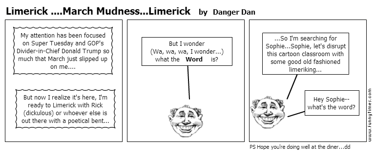 Limerick ....March Mudness...Limerick by Danger Dan