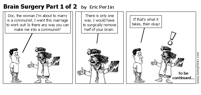 Brain Surgery Part 1 of 2 by Eric Per1in