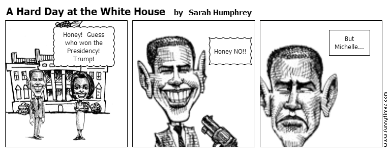 A Hard Day at the White House by Sarah Humphrey
