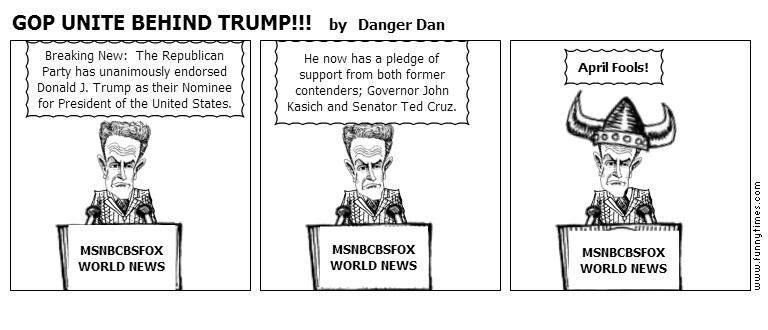GOP UNITE BEHIND TRUMP by Danger Dan