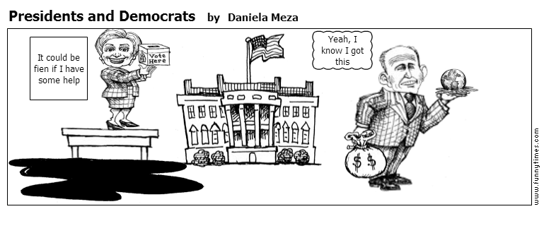 Presidents and Democrats by Daniela Meza