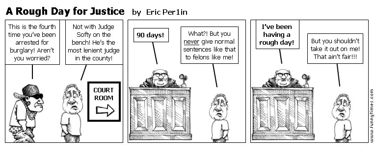 A Rough Day for Justice by Eric Per1in