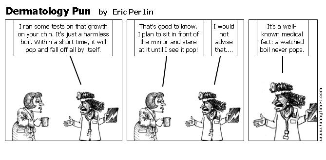 Dermatology Pun by Eric Per1in