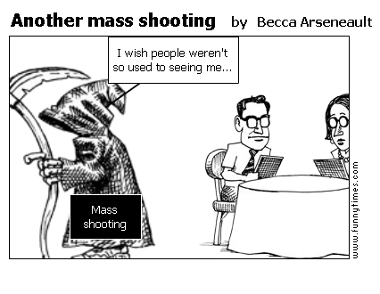 Another mass shooting by Becca Arseneault