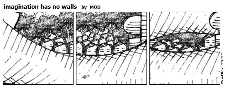 imagination has no walls by MOD