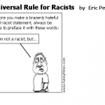 Universal Rule for Racists