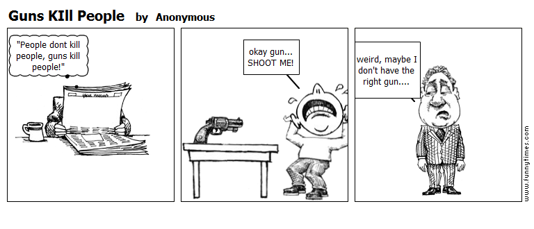 Guns KIll People by Anonymous