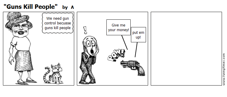 """Guns Kill People"" by A"
