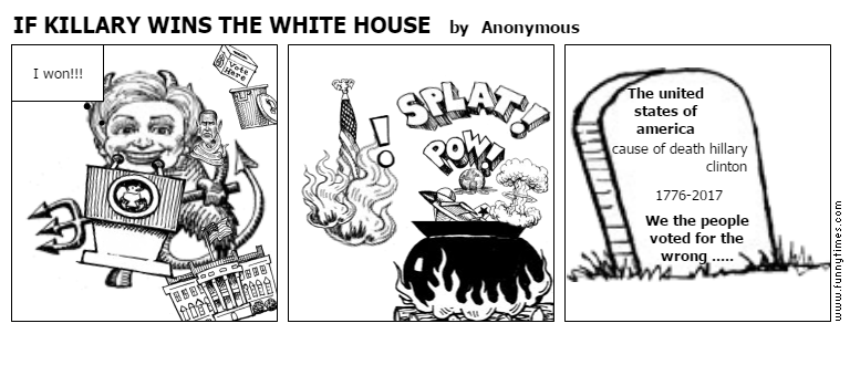 IF KILLARY WINS THE WHITE HOUSE by Anonymous