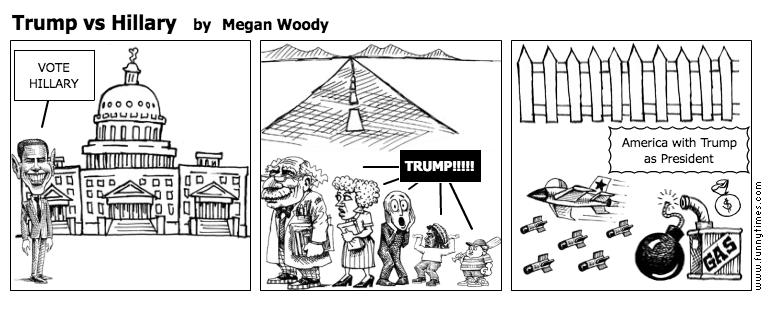 Trump vs Hillary by Megan Woody