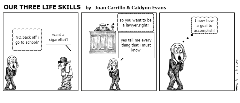 OUR THREE LIFE SKILLS by Juan Carrillo  Caidynn Evans