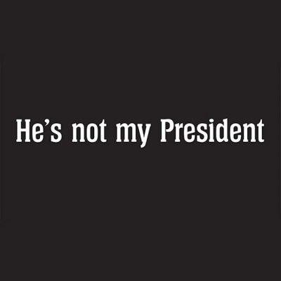 He's Not My President T-Shirt