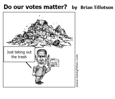 Do our votes matter by Brian Tillotson