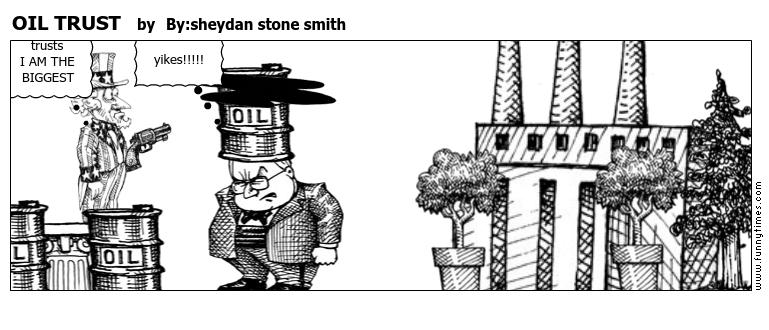 OIL TRUST by Bysheydan stone smith