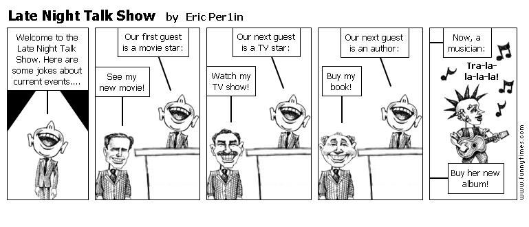 Late Night Talk Show by Eric Per1in