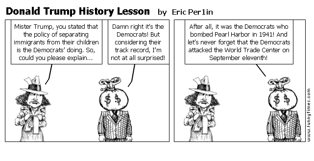 Donald Trump History Lesson by Eric Per1in