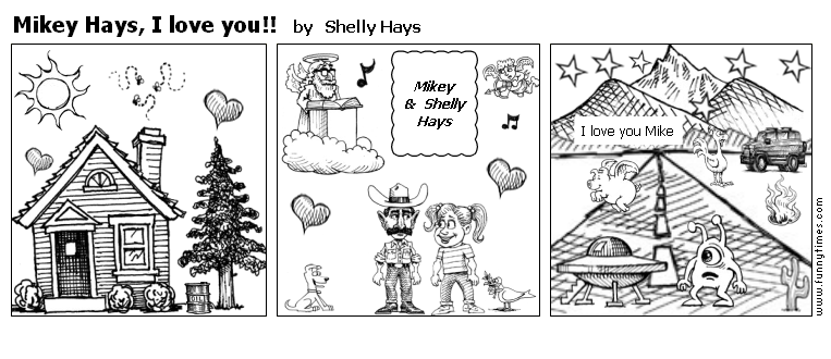 Mikey Hays, I love you by Shelly Hays