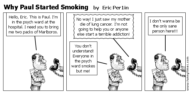 Why Paul Started Smoking by Eric Per1in