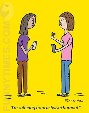 Activism Burnout cartoon by Matt Percival