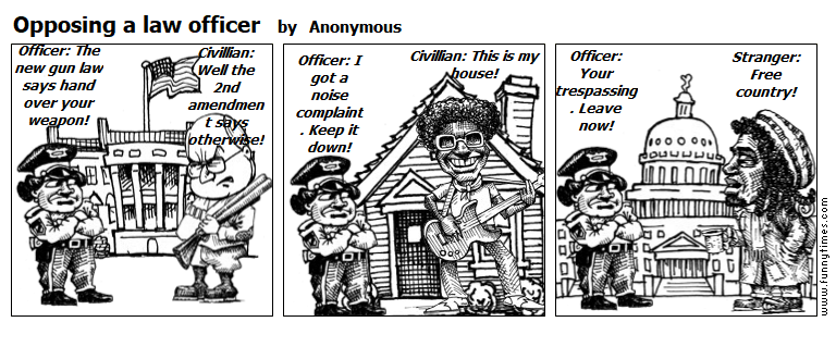 Opposing a law officer by Anonymous
