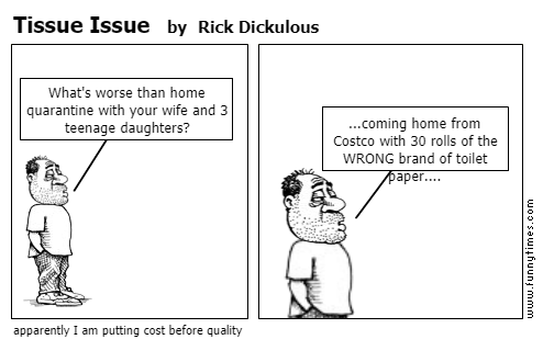 Tissue Issue by Rick Dickulous